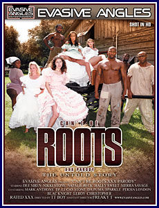 Can't Be Roots The Untold Story - It's A XXX Parody