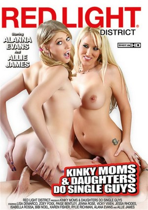 Kinky Moms & Daughters Do Single Guys 2016