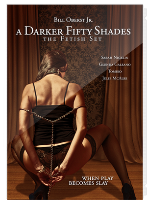 A Darker Fifty Shades – The Fetish Set 2015 Adult Movie XXX [20+] ดูหนังโป๊ฝรั่ง