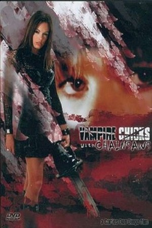 Vampire Chicks with Chainsaws 2006 Adult Movie XXX ดูหนังโป๊ฝรั่ง [20+]