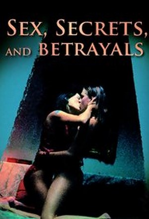 Sex, Secrets & Betrayals 2000