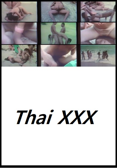 Vintage Thai Beach Orgy ดูหนังโป้ไทย-Thailand XXX Movie [20+]